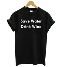 Save Water Drink Wine T-Shirt / 2 Colors