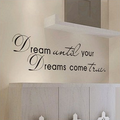 Dream until your dreams come true Motto Quotes Wall Stickers Decals Art Vinyl Wall Sticker Decal Mural Home decoration Stickers