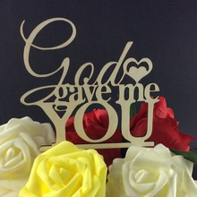 SD-482 Free Shipping God Gave me You design Cake Toppers for Lover's Wedding Party Favors Personalized Cake Decorations