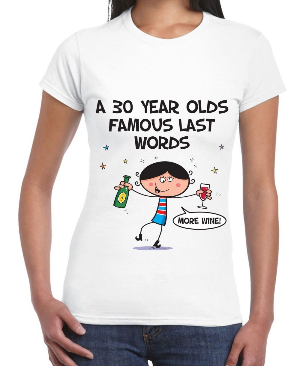 Famous Last Words 30th Birthday Women's T-Shirt - Gift Present image