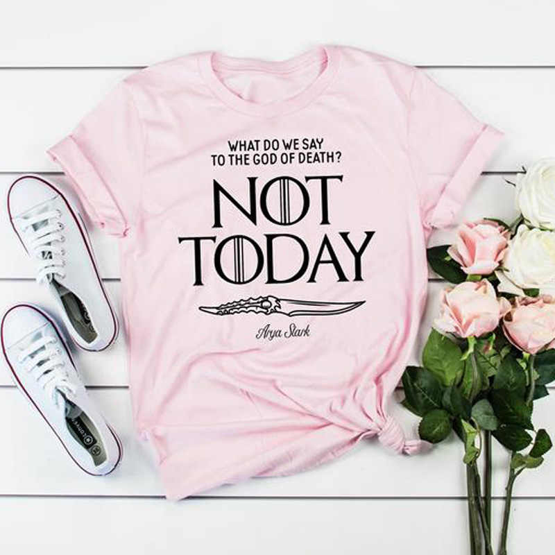 Not Today T Shirt Women Arya Stark Game of Thrones T-Shirt Women's Summer Short Sleeve Got Tees Unisex Plus Size TShirt