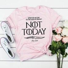 Not Today T Shirt Women Arya Stark Game of Thrones T-Shirt Women's Summer Short Sleeve Got Tees Unis