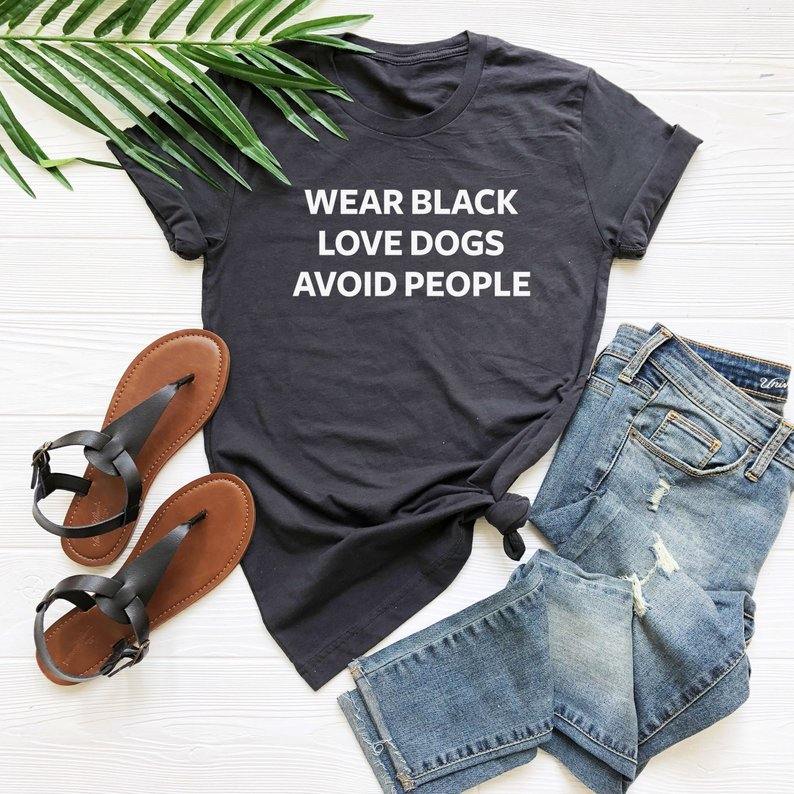 Wear Black Love Dogs Avoid People Letters Women Tshirt Cotton Casual Funny T Shirt For Lady Yong Girl Top Tee Drop Ship S-228