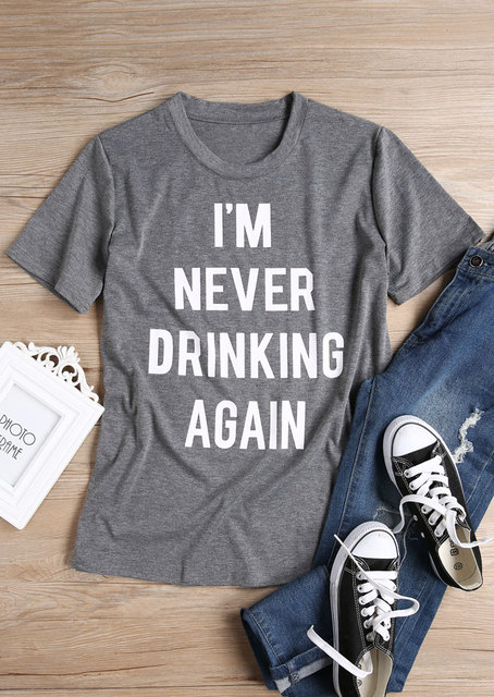 56038a976 i m nevwe drinking again T Shirt Gray 90s Casual Hipster Tee Fashion ...