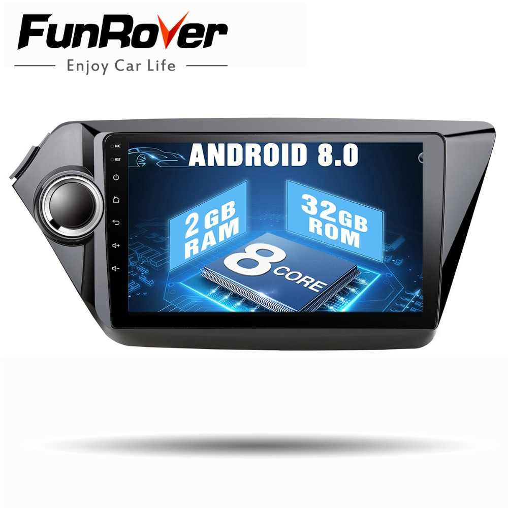"Funrover 9""Octa Core Android 8.0 car dvd player For Kia K2 Rio 2012 2013 2015 2016 gps navigation car radio video player stereo"