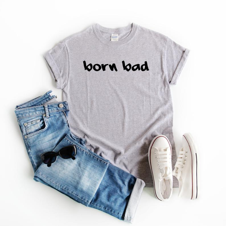 Sugarbaby New Arrival Born Bad Women T shirt Graphic Tees Gifts for her Cute Cool Funny t shirts Short Sleeve Fashion Tops
