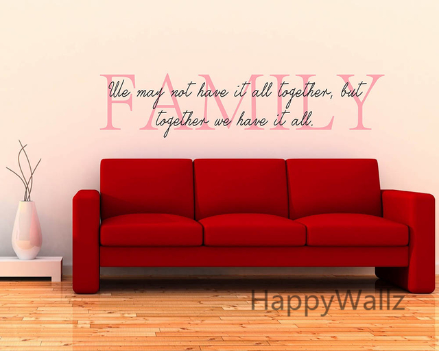 Family Together We Have It All Home Quotes Wall Sticker DIY Decorative Home Family Quotes Vinyl & Family Together We Have It All Home Quotes Wall Sticker DIY ...