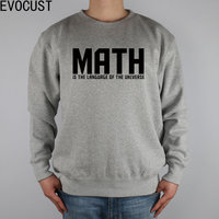 MATH IS THE LANGUAGE OF THE UNIVERSE Men Sweatshirts Thick Combed Cotton