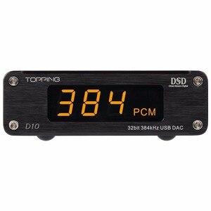 Image 3 - Nouveau TOPPING D10 USB DAC sortie coaxiale optique XMOS ES9018K2M OPA2134 amplificateur audio décodeur convertisseur numérique analogique