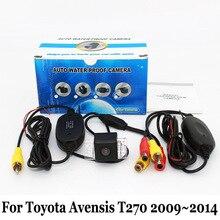 Камера Заднего вида Для Toyota Avensis T270 2009 ~ 2014/RCA AUX проводной Или Беспроводной Камеры/HD Ночного Видения Автомобиля Парковочная Камера