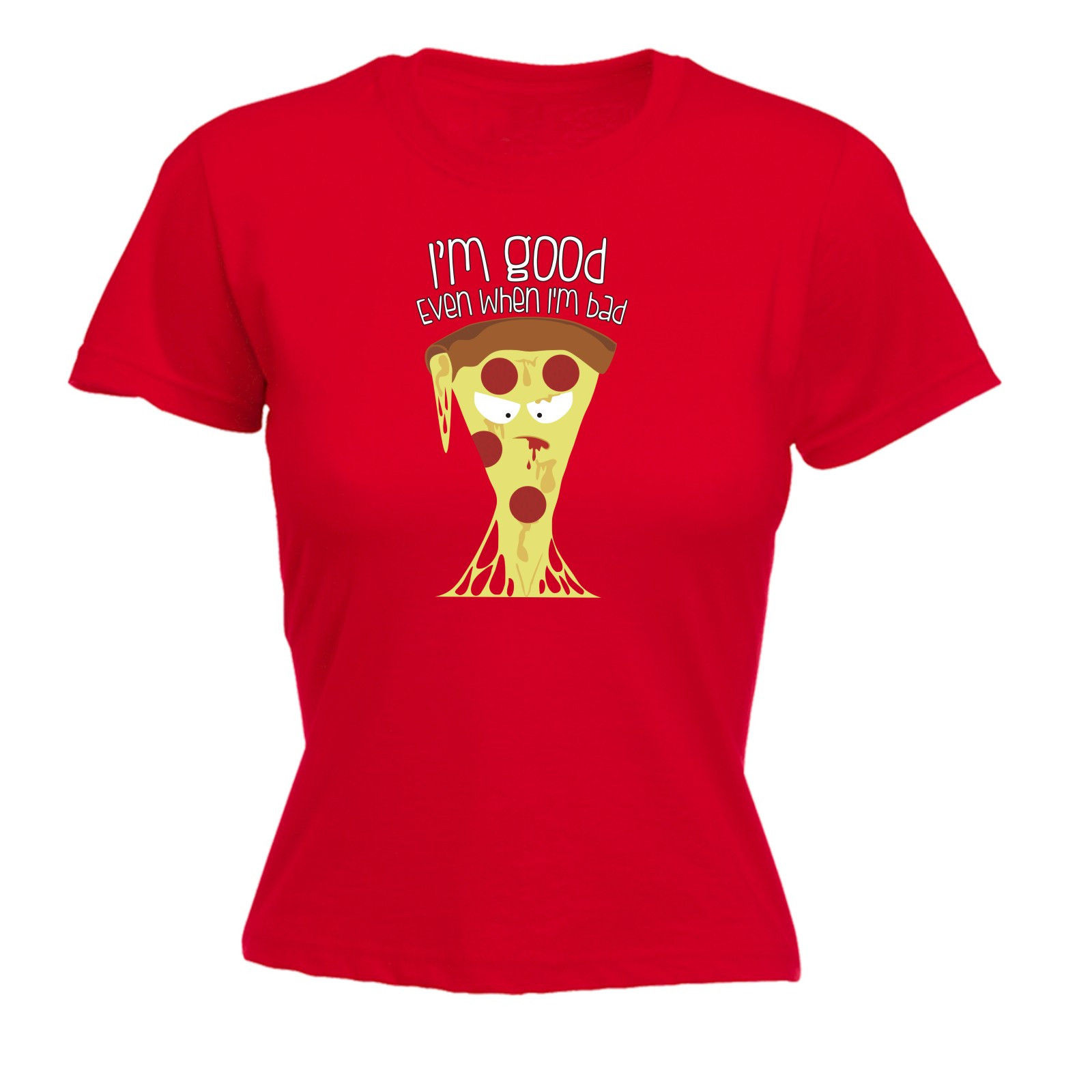 Im Good Even When Im Bad Pizza WOMENS T-SHIRT Mothers Day Joke Foodie Funny Gift Punk T Shirt Fashion Short Sleeve O-Neck