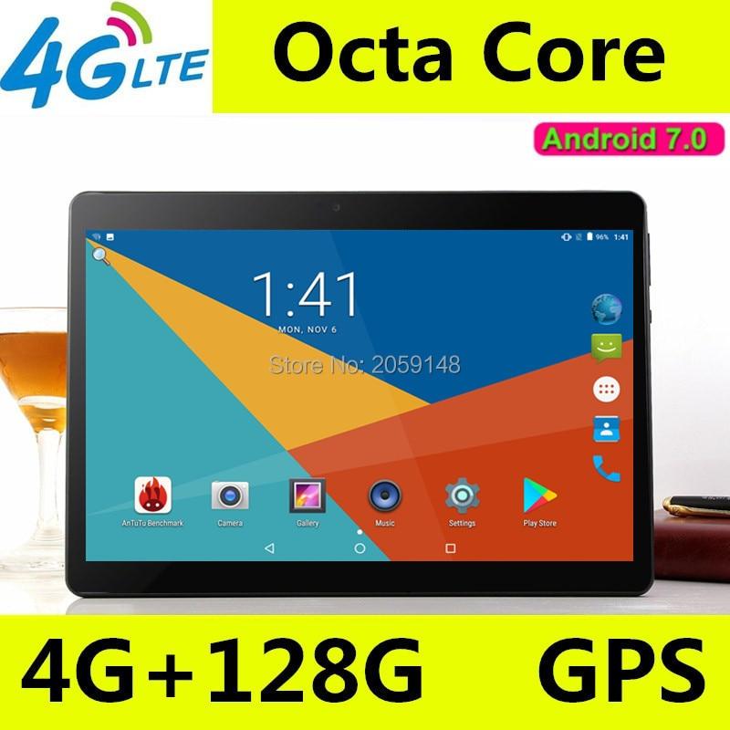 Free shipping 10 inch 3G 4G LTE tablet pc 8 core Android 7.0 4GB RAM 128GB ROM 1920*1200 IPS WIFI GPS FM tablets pcs 10 10.1 2017 new android 7 0 original 10 core 10 1 inch 3g 4g lte tablet pc 1920 1200 ips hd 8 0mp 4gb ram 64gb rom bluetooth gps