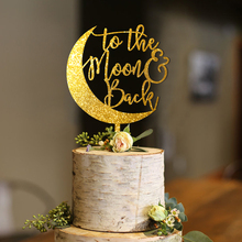 To The Moon and Back Cake Topper, I Love You the Back, Calligraphy  Wedding Topper