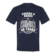 """""""Cheers And Beers To My 40 Years"""" T-Shirt"""