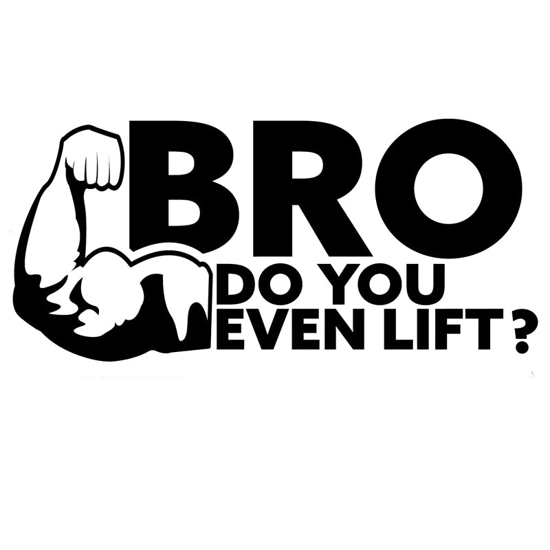 20.3CM*9.3CM Bro Do You Even Lift ? Weight Lifting Body Building Funny Car Stickers Car Styling Decoration Black/Sliver C8-1398