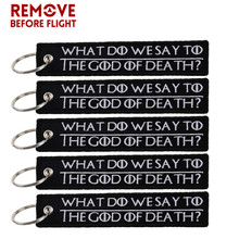 Remove Before Flight 5PCS Keychain Accessories Embroidery Cool Black Key Ring WHAT DO WE SAY TO THE GOD OF DEATH For Motor Car
