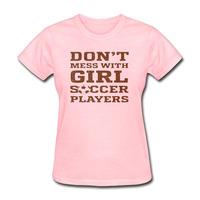Don T Mess With Girl Soccerlis Players Fashion Casual Female Ladies Streetwear Tops Summer Style Funny