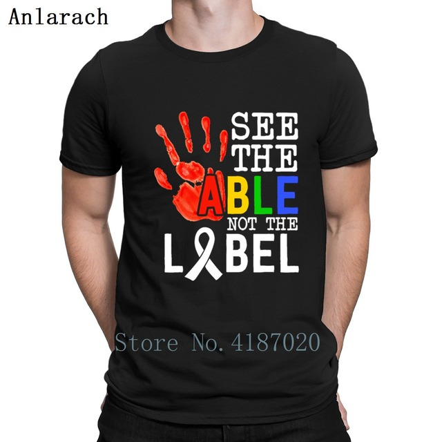 15bda6a0 See The Able Not The Label Autism Awareness T Shir Tshirts Family Designs  Unisex T Shirt Summer Style Crazy O-Neck Hip Hop
