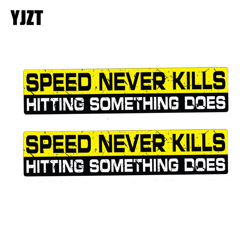 YJZT 2X 15CM*3CM SPEED NEVER KILLS HITTING SOMETHING DOES Car Sticker PVC Decal 12-0064