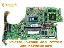 original for ACER V5-573G laptop motherboard V5-573G I5-4200U 4GB GT750M 4GB DAZRQMB18F0 tested good free shipping