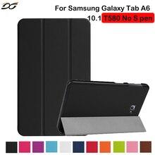 Para samsung galaxy tab a 10.1 sin s pen t580/t585 case 10.1 pulgadas a6 case cubierta protectora plegable del soporte para samsung tab 10.1
