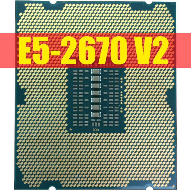 إنتل زيون سيرف المعالج E5 2670 V2 E5-2670 V2 CPU 2.5 LGA 2011 SR1A7 عشرة النوى سطح المكتب المعالج E5 2670V2 100% العمل العادي