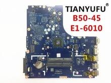 Gratis Verzending Brand Nieuwe Zawba/Bb LA B291P Moederbord Voor Lenovo B50 45 Laptop Moederbord (Voor Amd E1 6010 Cpu) getest 100%