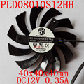 Envío libre PLD08010S12HH 12 V 0.35A para GTX460 GTX560 GTX570 GTX580 R6790 R6850 R6870 ventilador de refrigeración