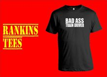 BAD ASS TRAIN DRIVER T-Shirt. Small - XXXL Railway Gift New T Shirts Funny Tops Tee Unisex