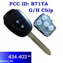 Fob Remote-Head-Key RAV4 Toyota Yaris G-Chip 2-Button for FCC Id:B71ta 434mhz