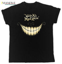 цена на WE'RE ALL MAD HERE CHESHIRE CAT SMILE ALICE IN WONDERLAND UNISEX BLACK TSHIRT New T Shirts Funny Tops Tee New Unisex Funny Tops