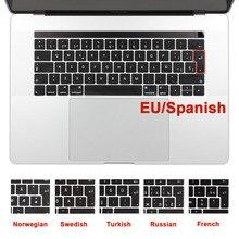 ЕС испанский арабский, французский, русский, силиконовый чехол для клавиатуры кожи для MacBook Pro 13 15 2018/2017 сенсорной панелью A1706 A1707 A1989 A1990