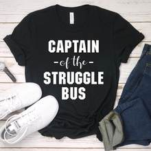 Sugarbaby New Arrival Captain Of The Struggle Bus Friends Family BFF Shirt Birthday Gift Unisex Tees Women t shirts drop ship(China)