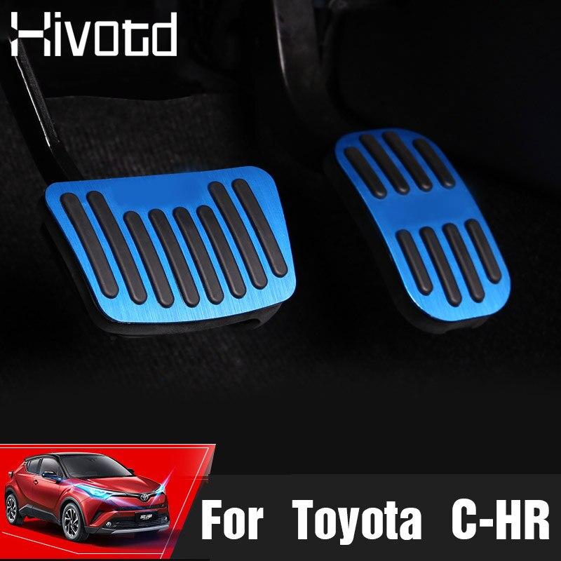 Hivotd Para Toyota C-HR CHR 2018 2019 Placa de Embreagem Acelerador Freio Óleo para os pés do Pedal do acelerador do carro Pedal Acessórios De Interior