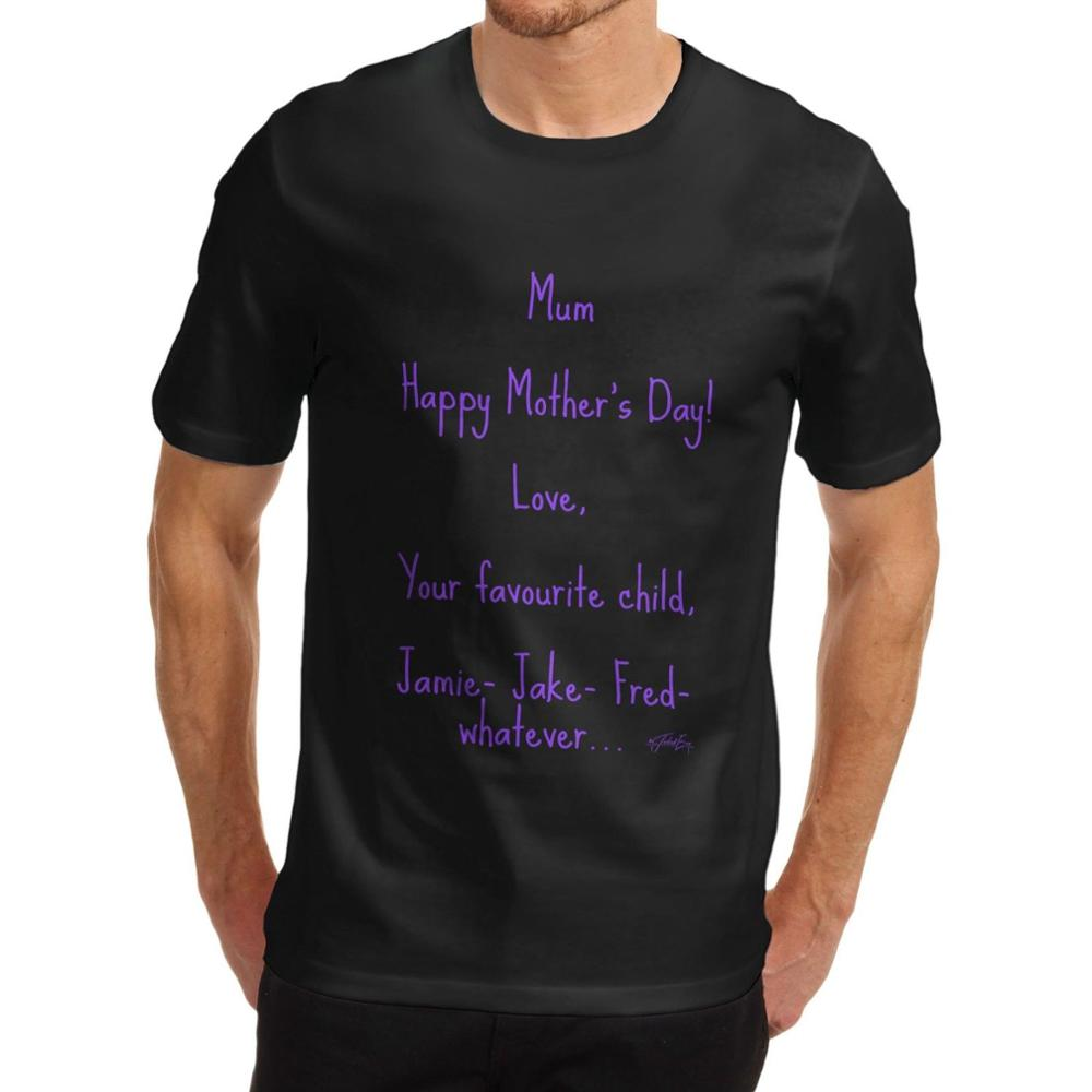 Shirt design new - 2017 New Rushed Fashion Broadcloth Cotton Custom T Shirt Design Short Sleeve Graphic O Neck Mens Cute Happy Mother S Day Tees