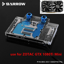 BARROW Full Cover Graphics Card Block use for ZOTAC GTX1080Ti-MINI GPU Radiator Block RGB Light BS-ZO1080TM-PA