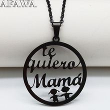 2019 Black te quiero mama Stainless Steel Letter Necklace for Women Mama Gift Jewerly bijoux homme N18965