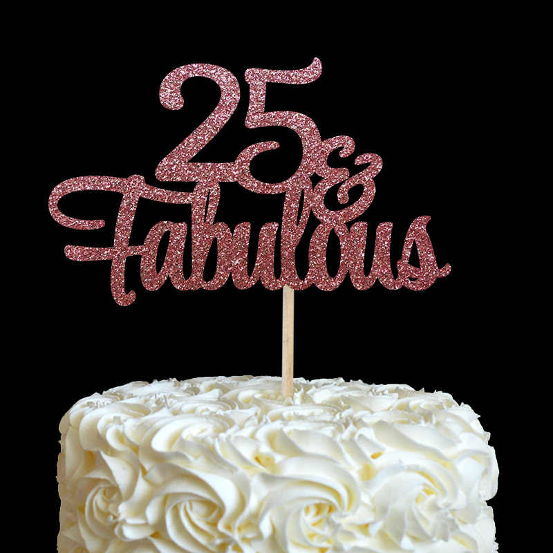 25 Fabulous Cake Topper Glitter 25th Birthday Decorations Twenty Five Anniversary Party Decor Decoration