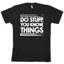 Do Stuff, You Know, Things - Mens T-Shirt - 10 Colours - Rick Grimes - Zombie Mans Unique Cotton Short Sleeves O-Neck T Shirt 100 essential things you didn t know you didn t know about sport