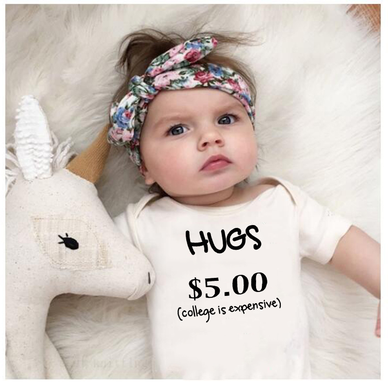 Hugs $5 College Is Expensive Summer Baby Bodysuit Babe Toddler Infant Boy Girl Letter Print Jumpsuit Cute Funny Onesie
