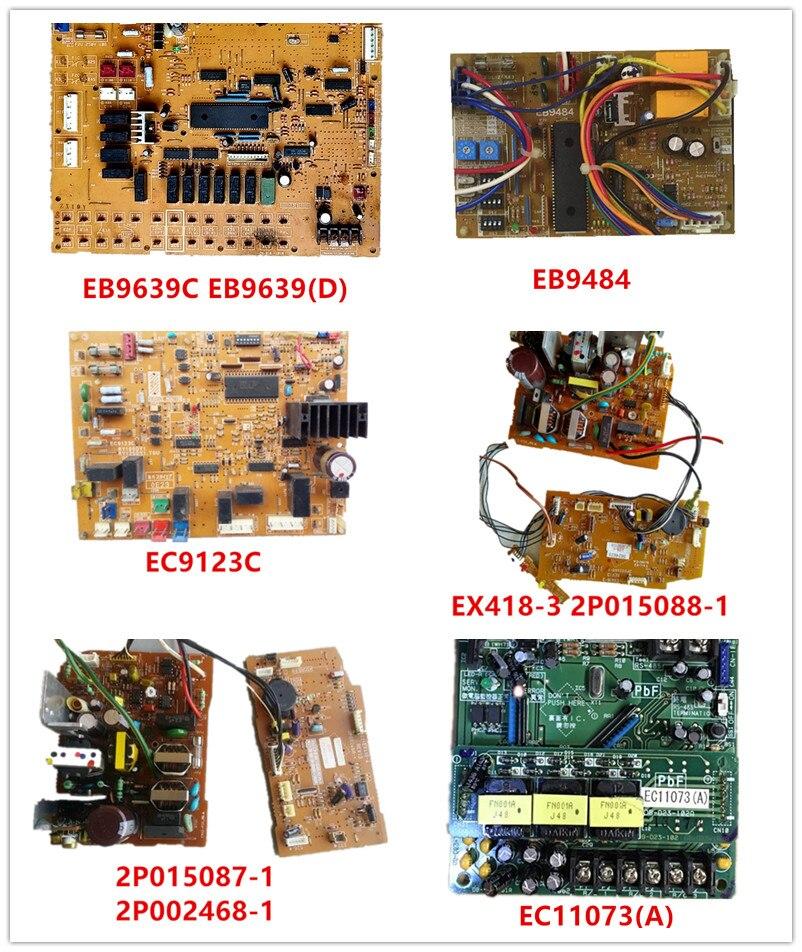EB9639C|EB9639(D)| EB9484| EC9123C| EX418-3 2P015088-1 2P002469-1| 2P015087-1| 2P002468-1| EC11073(A) Used Good Working
