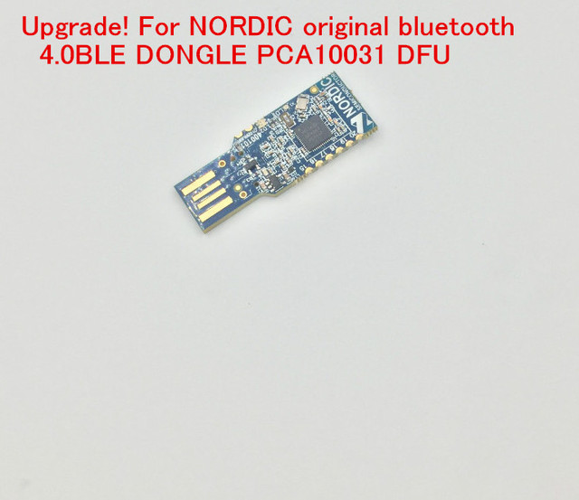 For NORDIC Original Bluetooth 4.0BLE DONGLE PCA10031 DFU Support nRF Sniffer,Master Control Panel software MINI Demo Board