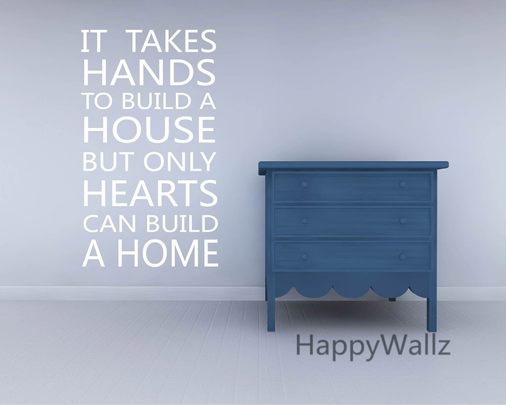 №it takes hands to build house but only hearts can
