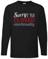 Sorry I'm Closed Emotionally Men Long Sleeve T Shirt Emotions Single Engaged Fun
