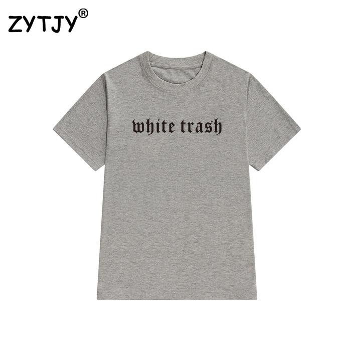 HTB1BCClQVXXXXXyXXXXq6xXFXXX5 - White Trash Women T Shirt PTC 19