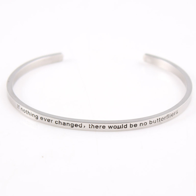 If Nothing Ever Changed There Would Be No Erfliers Silver Band Stainless Steel Inspirational Mantra