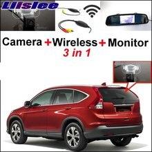 Liislee 3 in1 Special Rear View Camera + Ricevitore Wireless + specchio Monitor del Sistema di Parcheggio Per Honda CR-V Per CRV 2011 ~ 2017