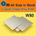 Вольфрамовый лист из медного сплава W80Cu20 W80 пластина высокопрочная Антикоррозийная прессформа CNC DIY сырье машина процесс все размеры