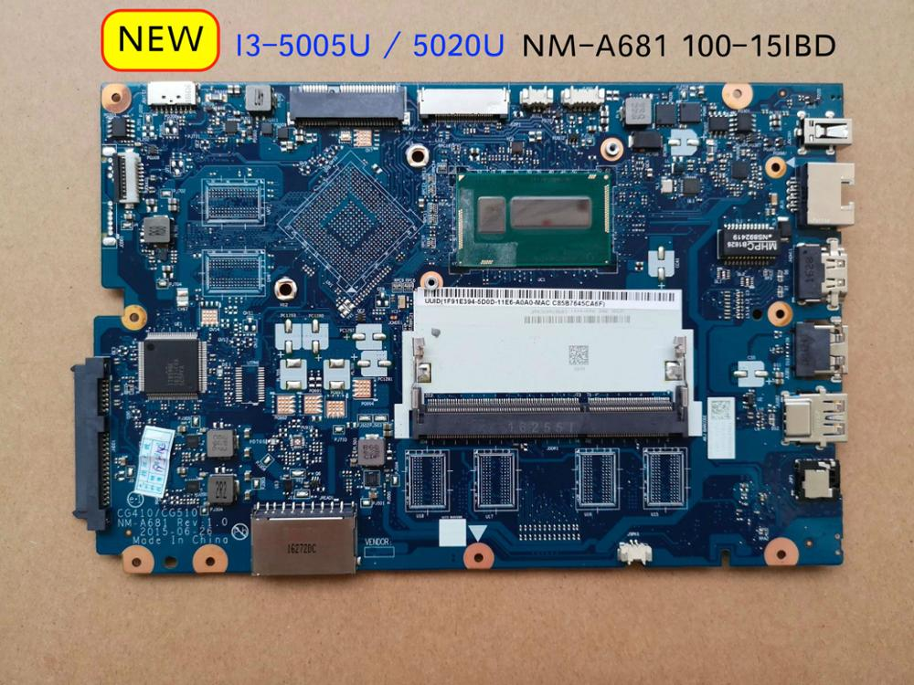 Original New For Lenovo Ideapad 100-15IBD Laptop PC Motherboard CG410/CG510 NM-A681 I3-5005 I3-5020 Cpu