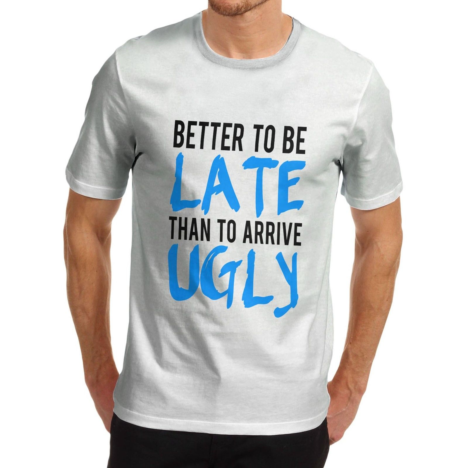7e6c275fb New Brand Clothing T Shirts Men Cotton Novelty Funny Message Better Late  Than Ugly T Shirt Sale 100 % Cotton T Shirt-in T-Shirts from Men's Clothing  on ...